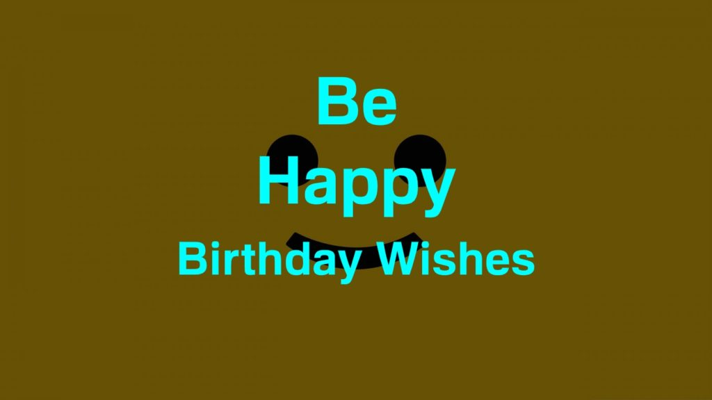 Be Happy Birthday